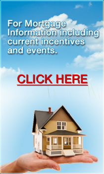 For Mortgage Information including current incentives and events.